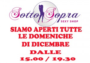 SOTTOSOPRA SEXY SHOP A DICEMBRE SIAMO APERTI TUTTE LE DOMENICHE