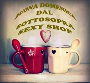 BUONA DOMENICA DAL SOTTOSOPRA SEXY SHOP